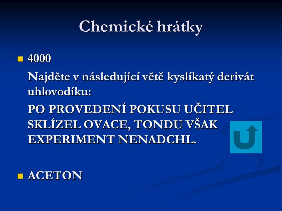Chemické hrátky 4000. Najděte v následující větě kyslíkatý derivát uhlovodíku: