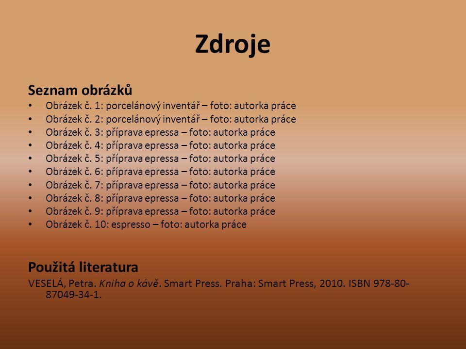 Zdroje Seznam obrázků Použitá literatura