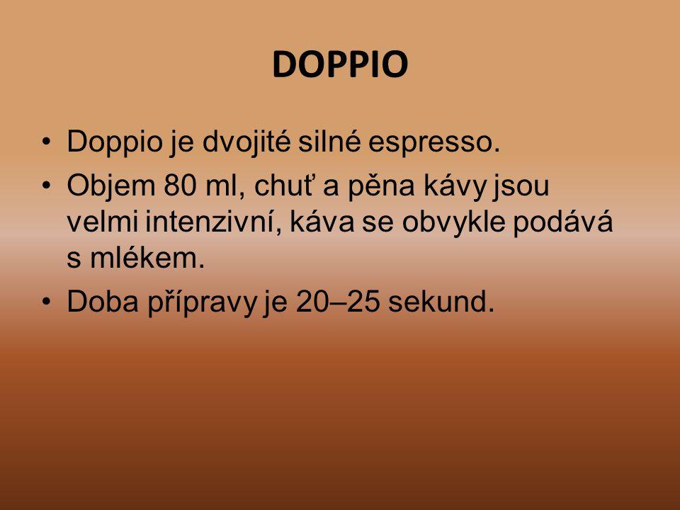 DOPPIO Doppio je dvojité silné espresso.