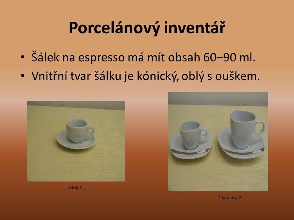 Porcelánový inventář Šálek na espresso má mít obsah 60–90 ml.