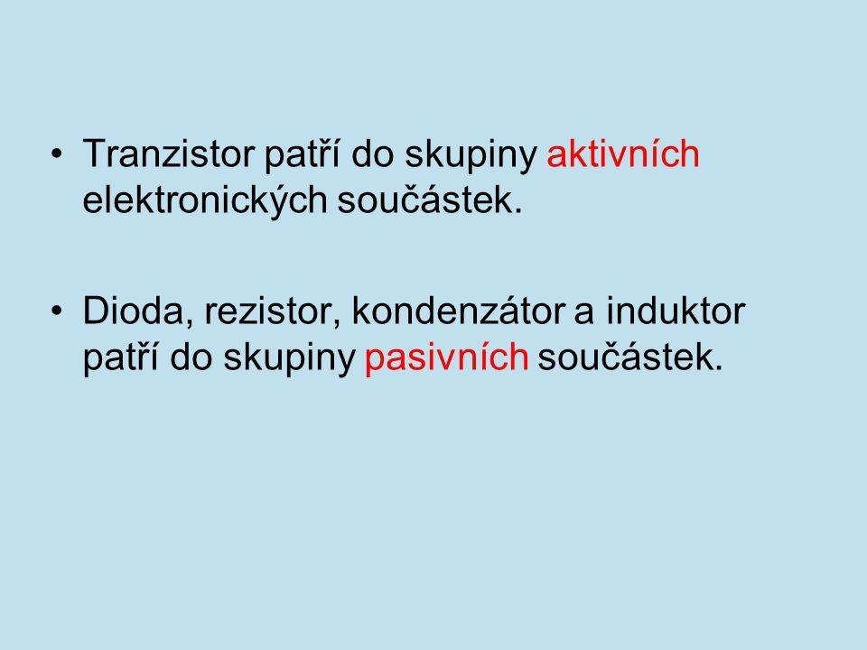 Tranzistor patří do skupiny aktivních elektronických součástek.