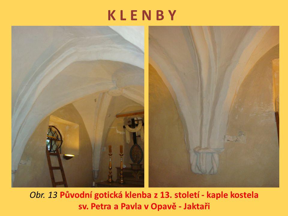K L E N B Y Obr. 13 Původní gotická klenba z 13. století - kaple kostela sv.