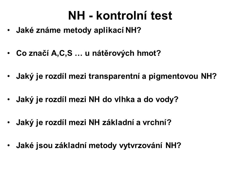NH - kontrolní test Jaké známe metody aplikací NH