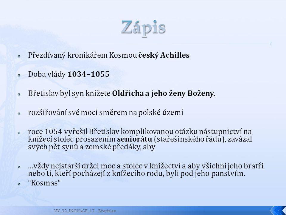 Zápis Přezdívaný kronikářem Kosmou český Achilles Doba vlády 1034–1055