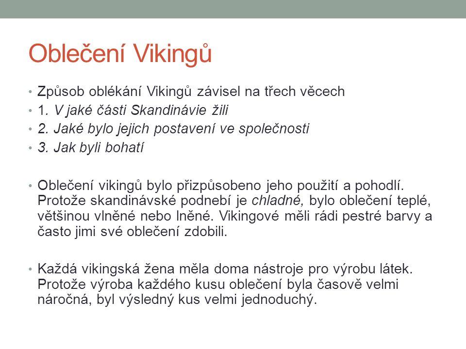 Oblečení Vikingů Způsob oblékání Vikingů závisel na třech věcech