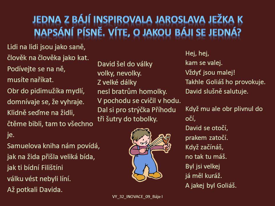 Jedna z bájí inspirovala Jaroslava Ježka k napsání písně