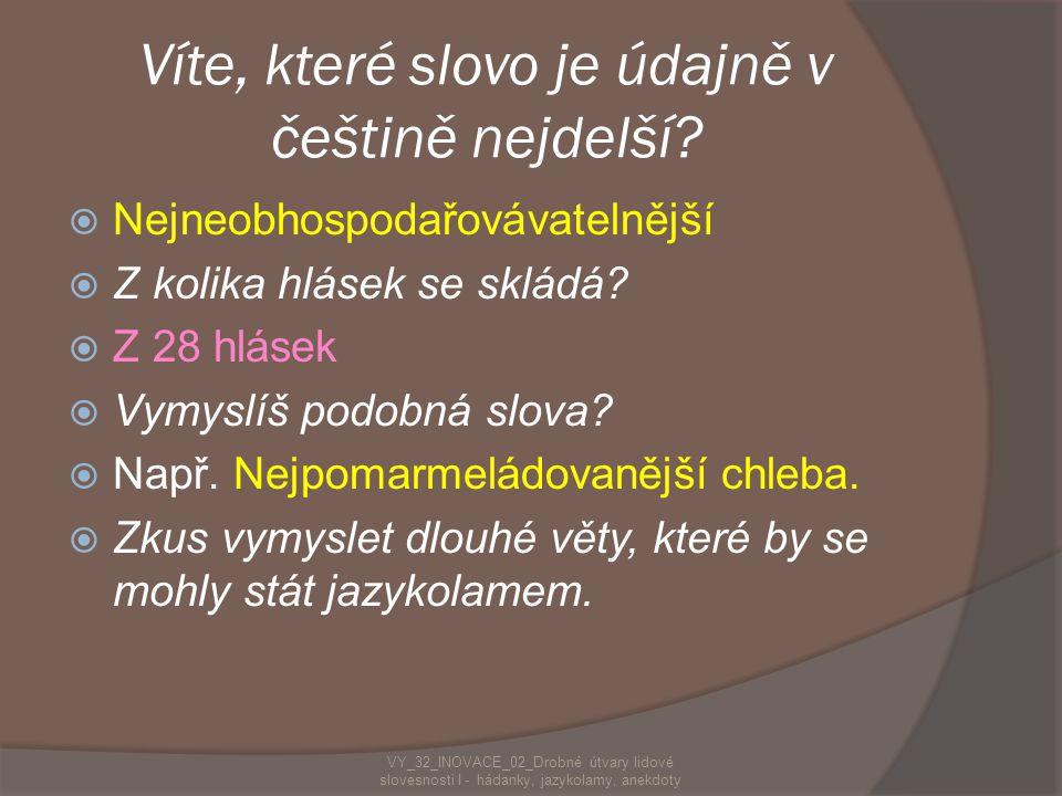Víte, které slovo je údajně v češtině nejdelší