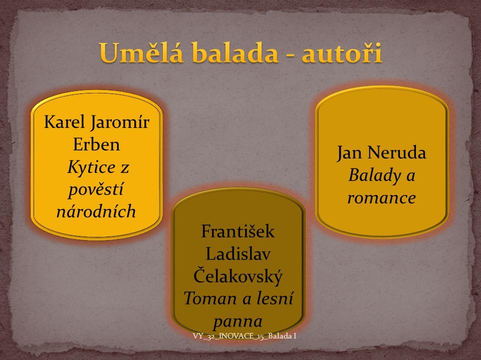 Umělá balada - autoři Karel Jaromír Erben Jan Neruda Balady a romance