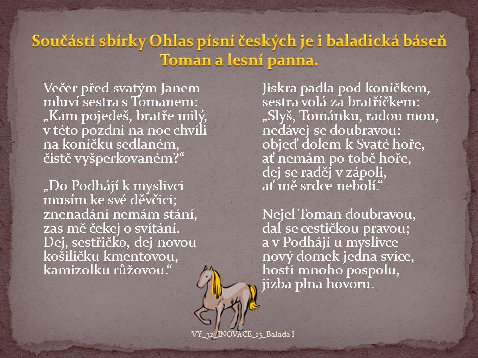 Součástí sbírky Ohlas písní českých je i baladická báseň Toman a lesní panna.