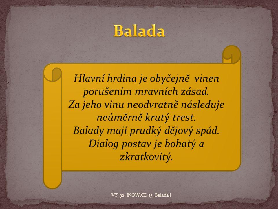 Balada Hlavní hrdina je obyčejně vinen porušením mravních zásad.