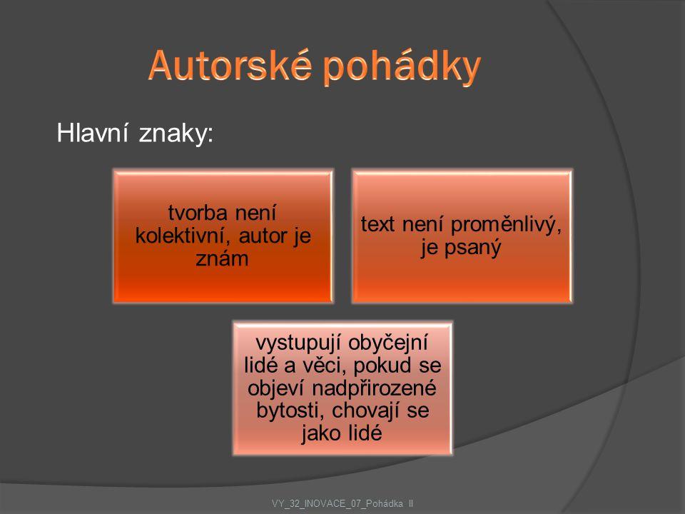 Autorské pohádky Hlavní znaky: VY_32_INOVACE_07_Pohádka II