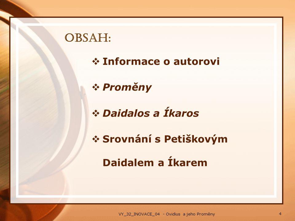 Obsah: Informace o autorovi Proměny Daidalos a Íkaros