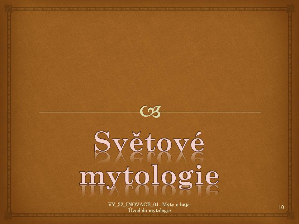 VY_32_INOVACE_01 - Mýty a báje: Úvod do mytologie