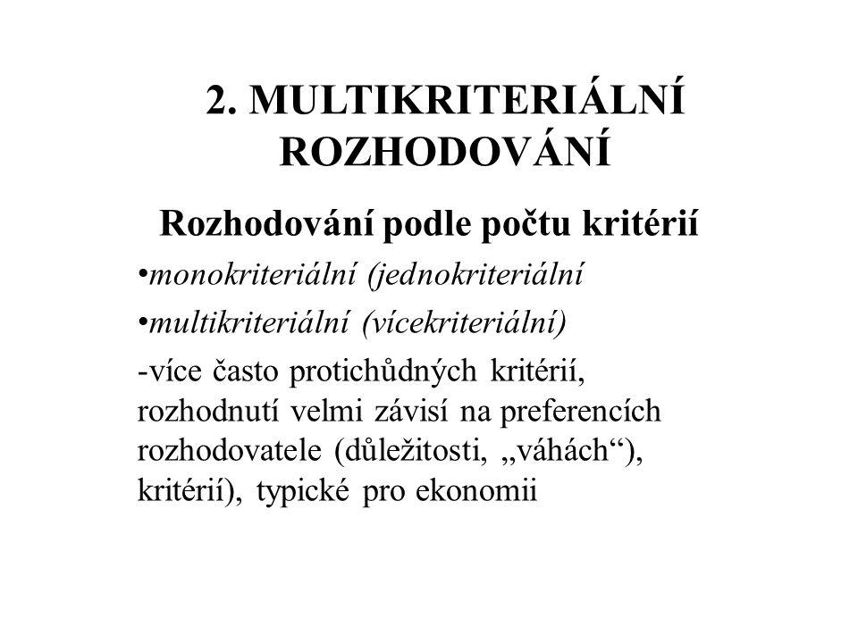 2. MULTIKRITERIÁLNÍ ROZHODOVÁNÍ
