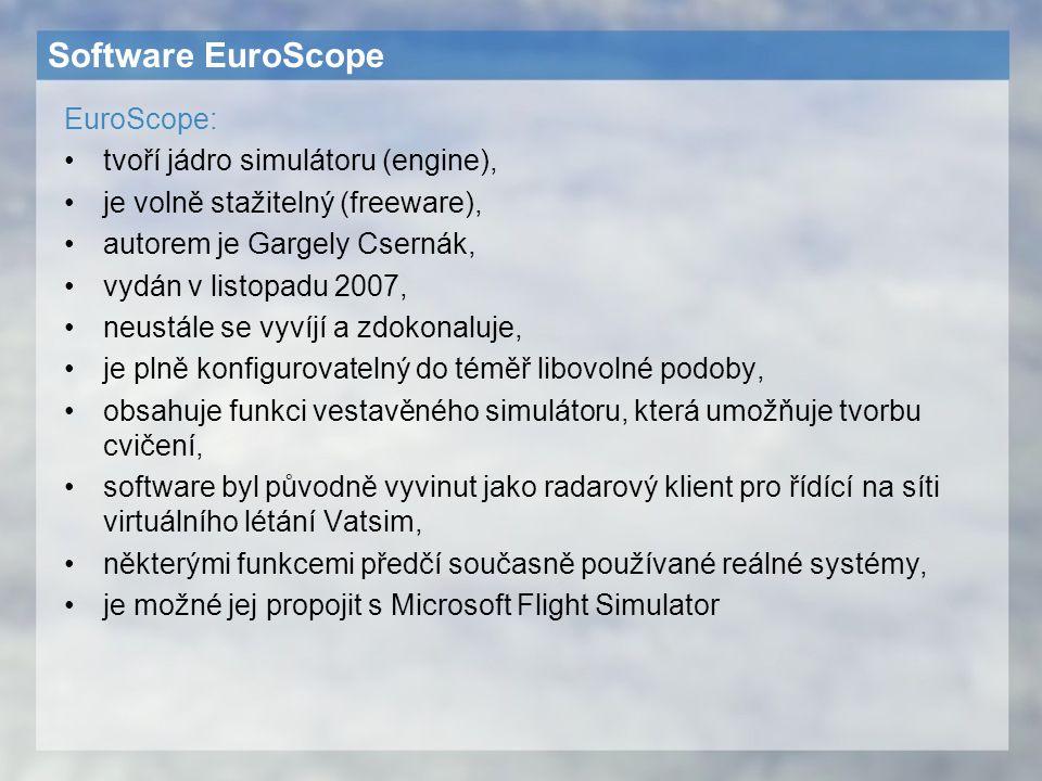 Software EuroScope EuroScope: tvoří jádro simulátoru (engine),
