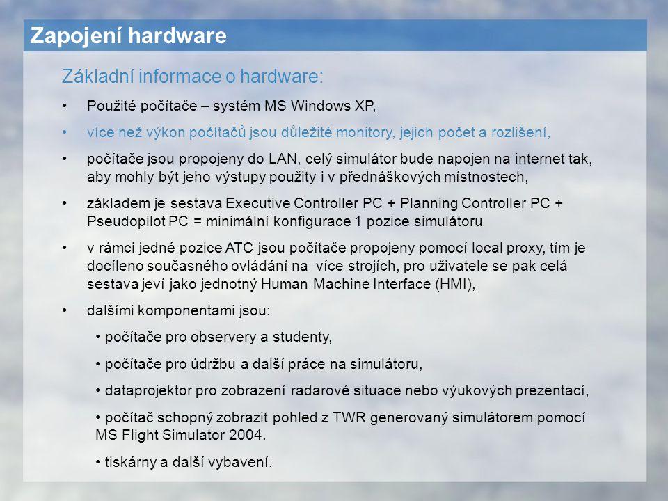 Zapojení hardware Základní informace o hardware: