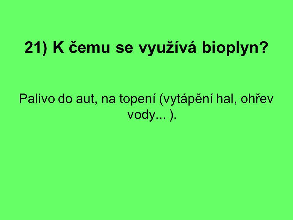 21) K čemu se využívá bioplyn