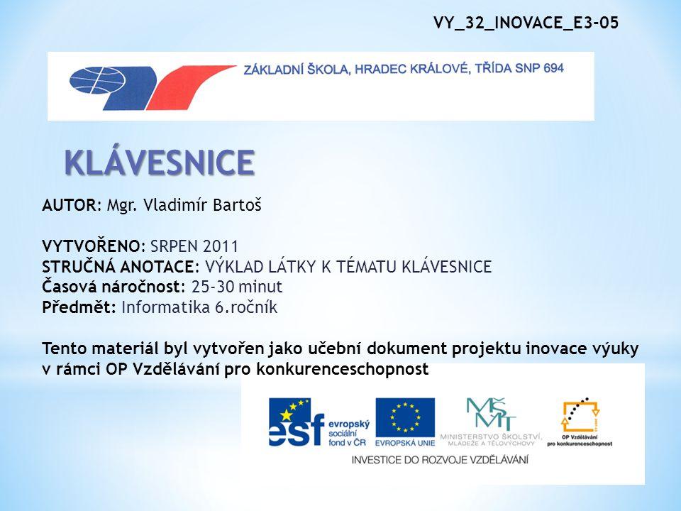 KLÁVESNICE VY_32_INOVACE_E3-05 AUTOR: Mgr. Vladimír Bartoš