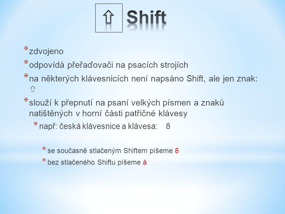  Shift zdvojeno odpovídá přeřaďovači na psacích strojích