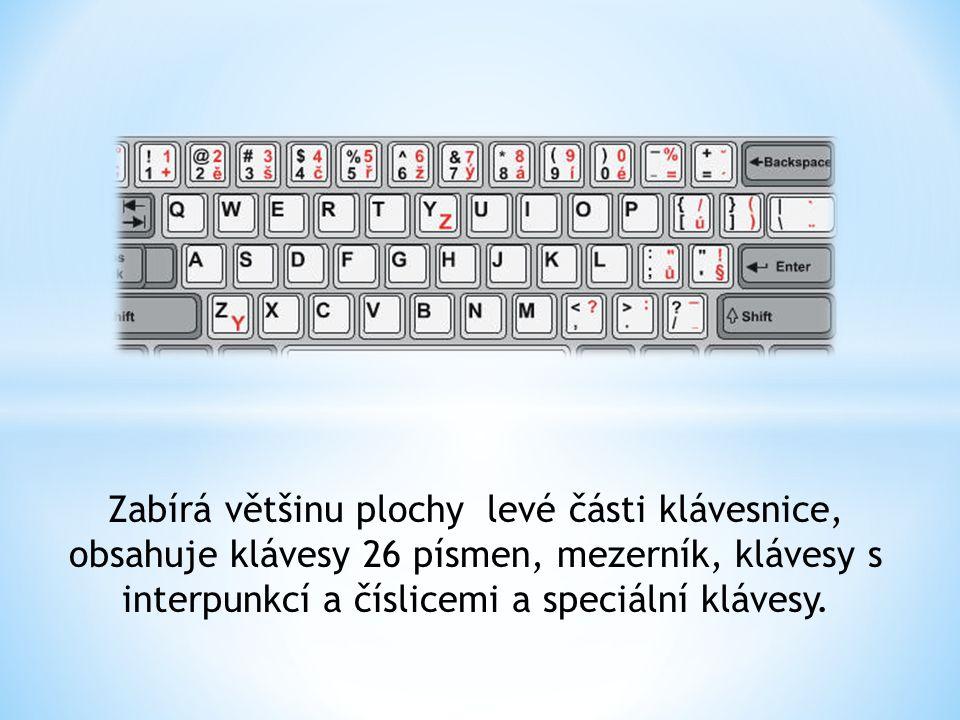 Zabírá většinu plochy levé části klávesnice, obsahuje klávesy 26 písmen, mezerník, klávesy s interpunkcí a číslicemi a speciální klávesy.