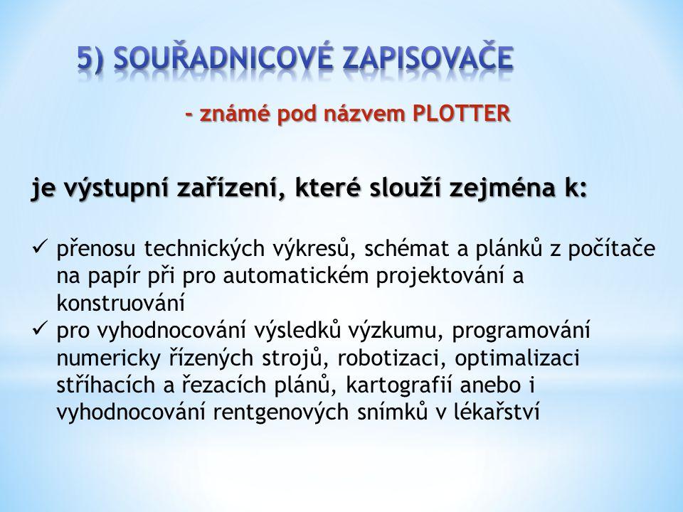 5) Souřadnicové zapisovače - známé pod názvem PLOTTER