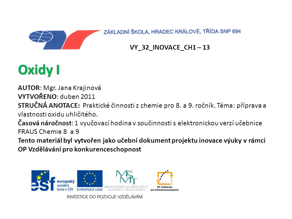Oxidy I VY_32_INOVACE_CH1 – 13 AUTOR: Mgr. Jana Krajinová