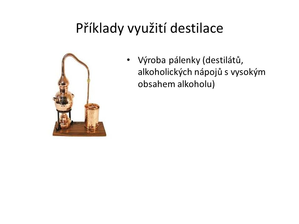 Příklady využití destilace