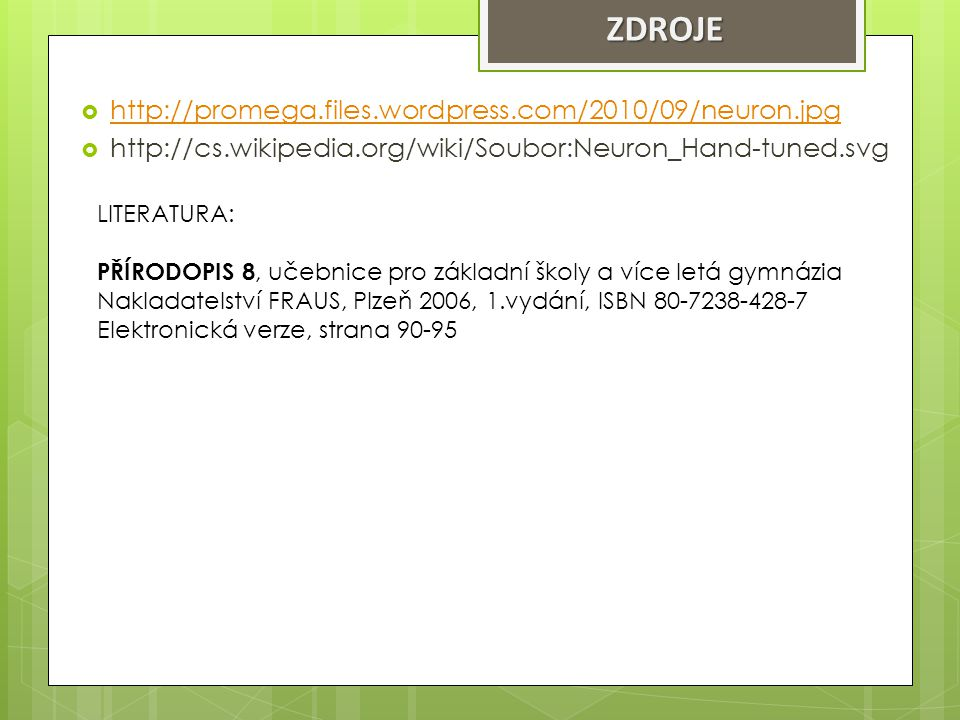 ZDROJE http://promega.files.wordpress.com/2010/09/neuron.jpg