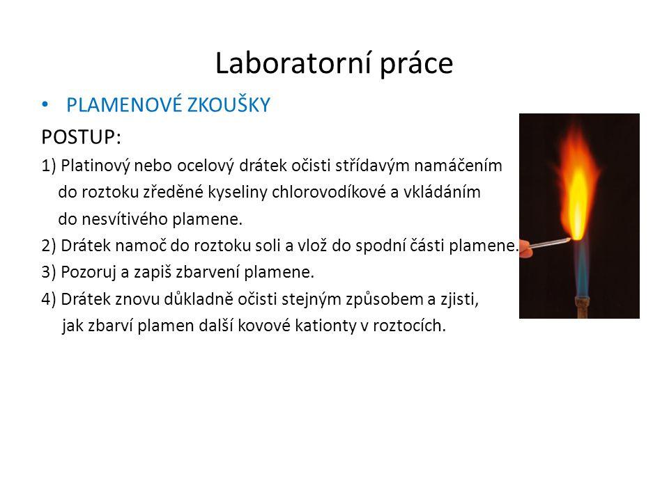 Laboratorní práce PLAMENOVÉ ZKOUŠKY POSTUP: