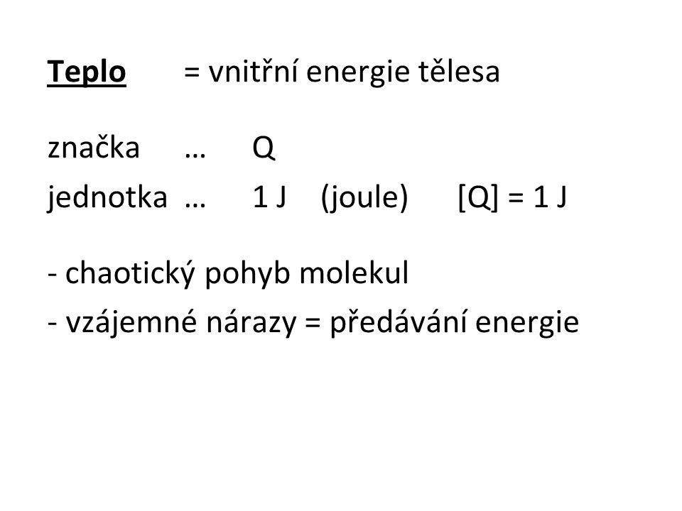 Teplo = vnitřní energie tělesa