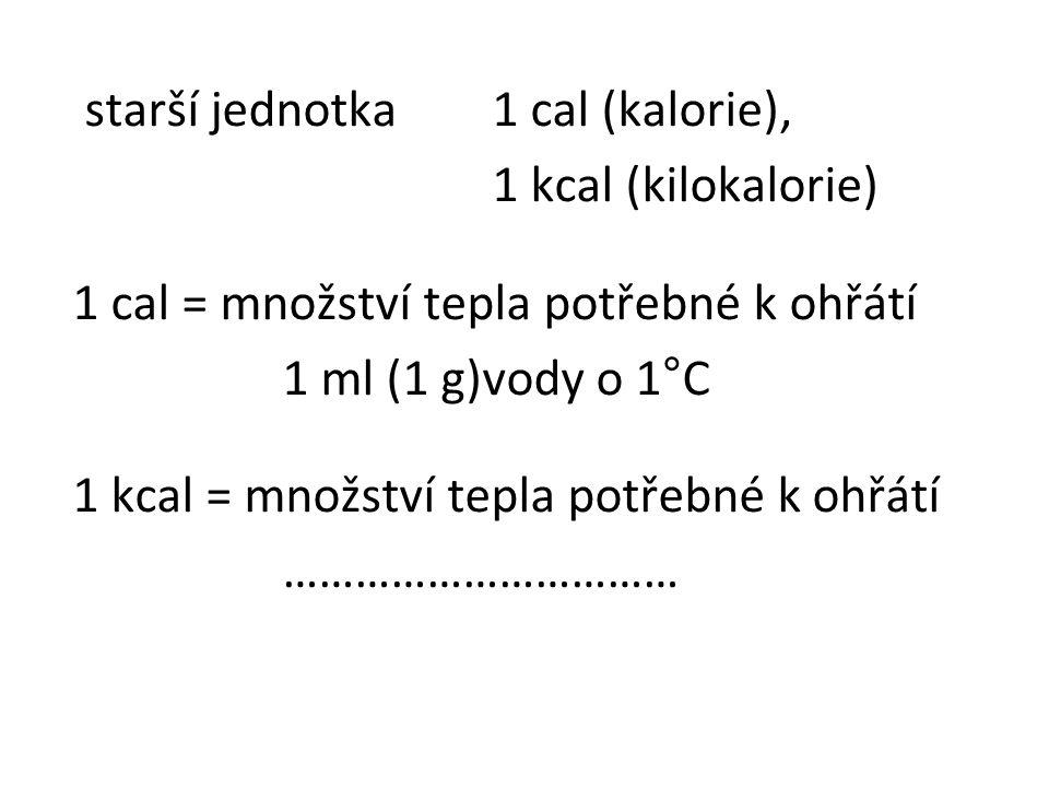 starší jednotka 1 cal (kalorie),