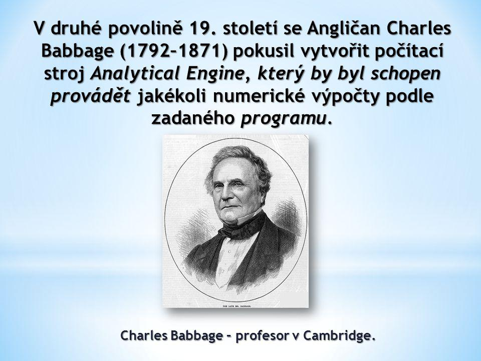 Charles Babbage – profesor v Cambridge.
