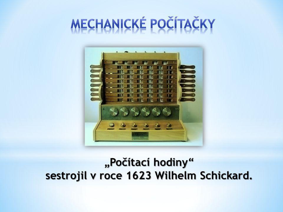 sestrojil v roce 1623 Wilhelm Schickard.