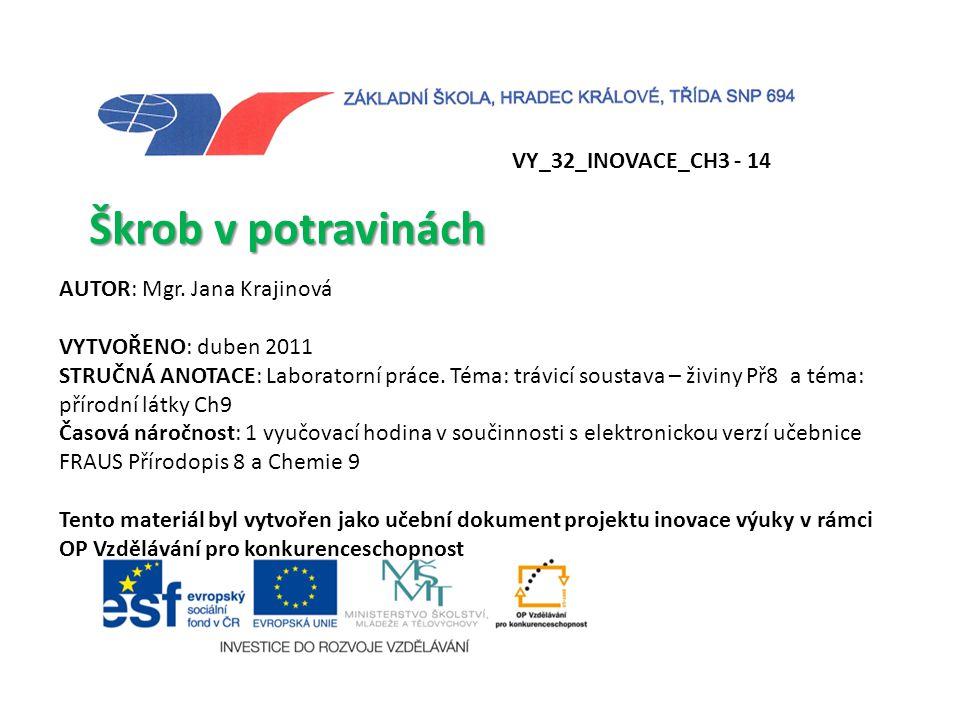 Škrob v potravinách VY_32_INOVACE_CH3 - 14 AUTOR: Mgr. Jana Krajinová