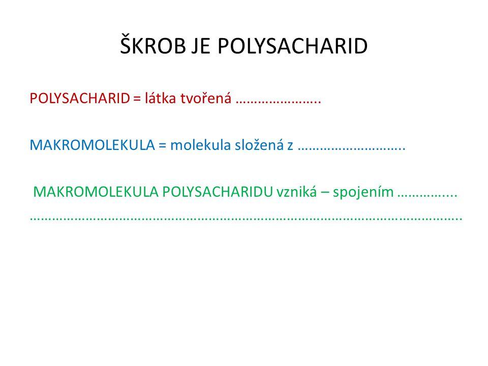 ŠKROB JE POLYSACHARID