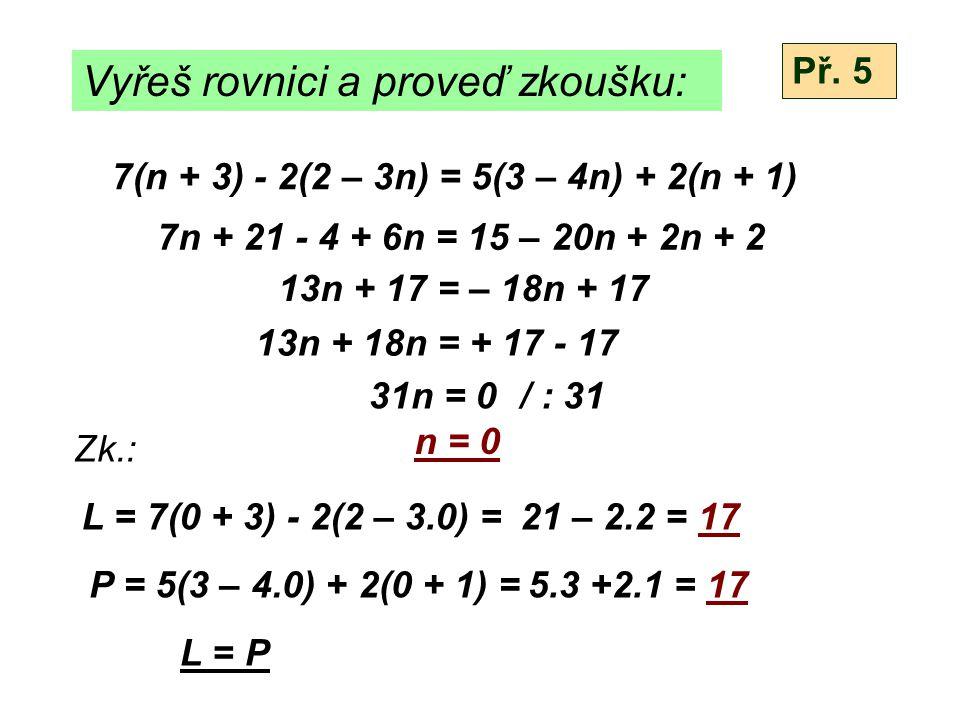 Vyřeš rovnici a proveď zkoušku: