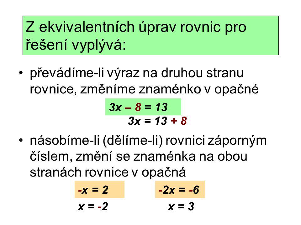 Z ekvivalentních úprav rovnic pro řešení vyplývá: