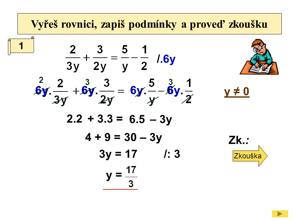Vyřeš rovnici, zapiš podmínky a proveď zkoušku