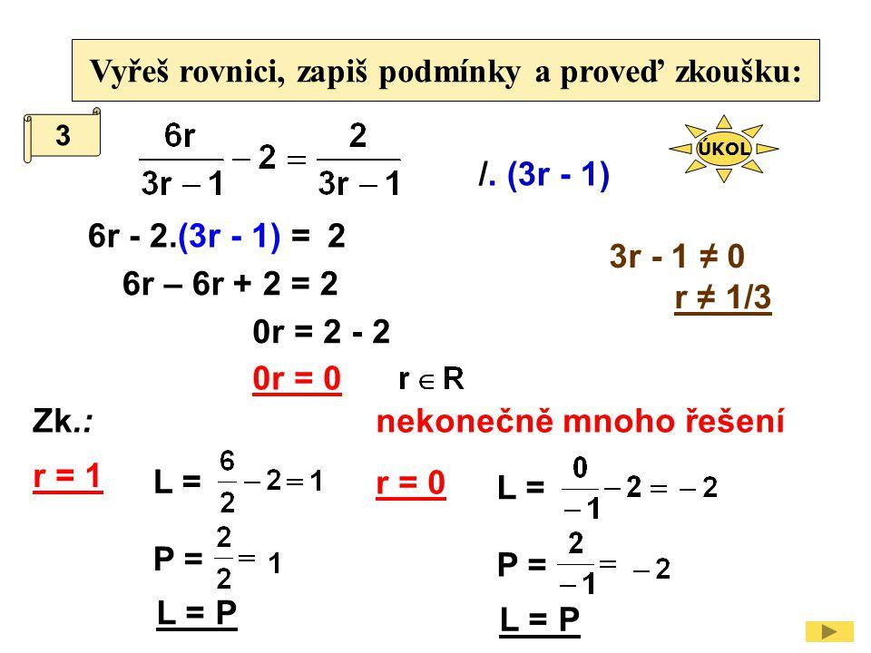 Vyřeš rovnici, zapiš podmínky a proveď zkoušku: