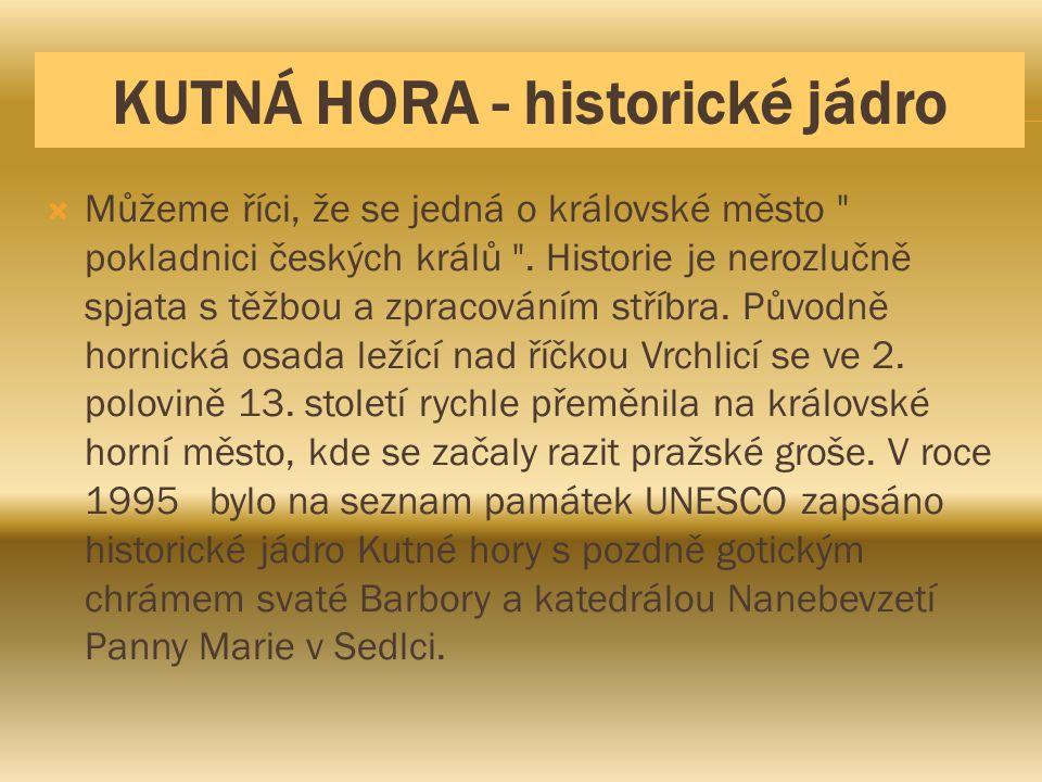 KUTNÁ HORA - historické jádro