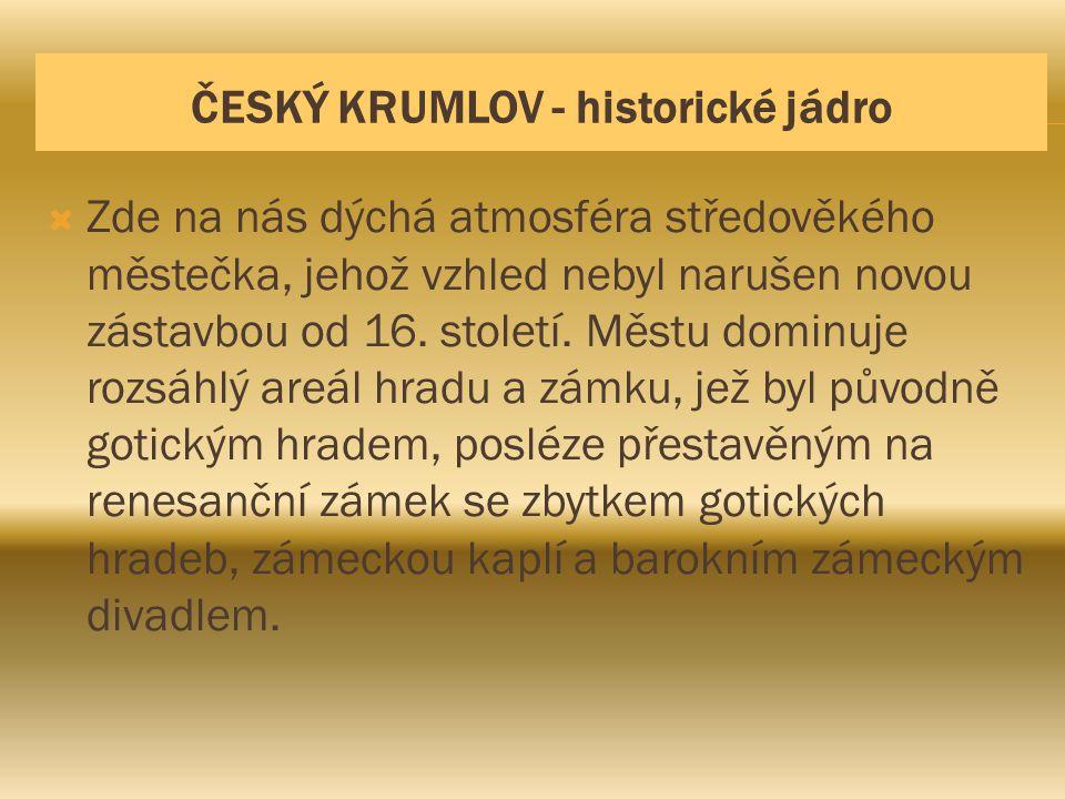 ČESKÝ KRUMLOV - historické jádro