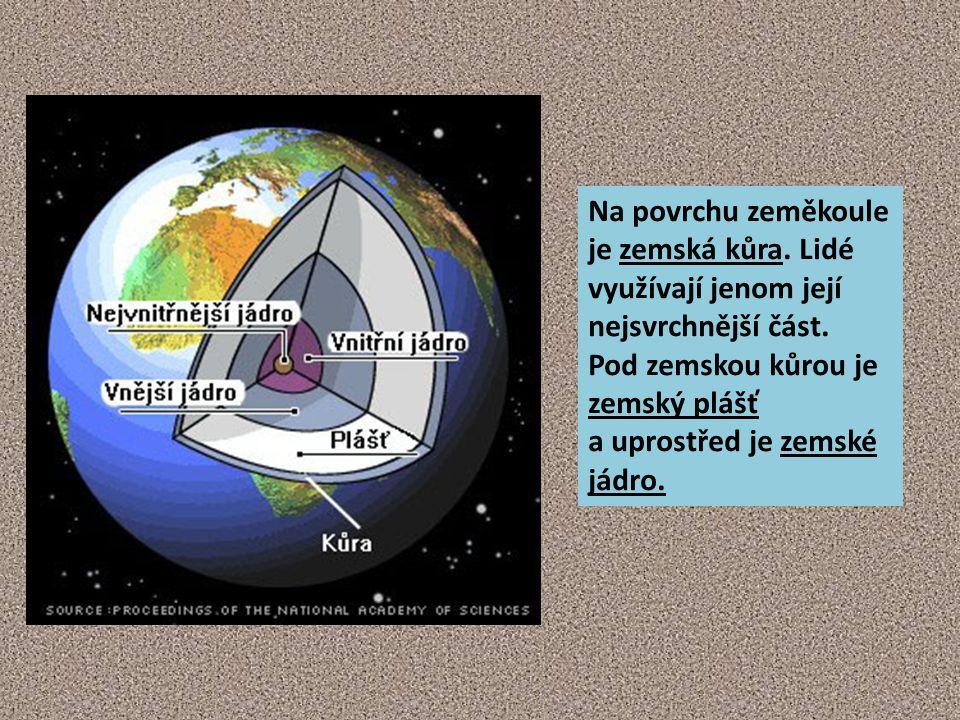 Na povrchu zeměkoule je zemská kůra