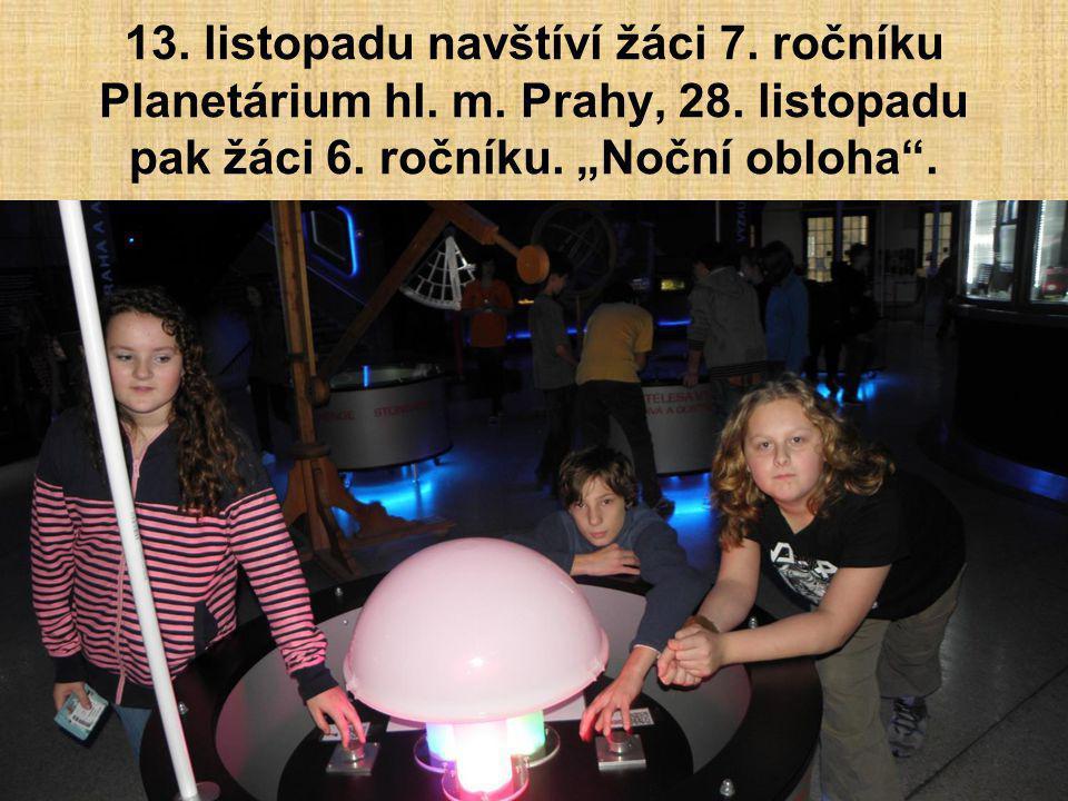 13. listopadu navštíví žáci 7. ročníku Planetárium hl. m. Prahy, 28