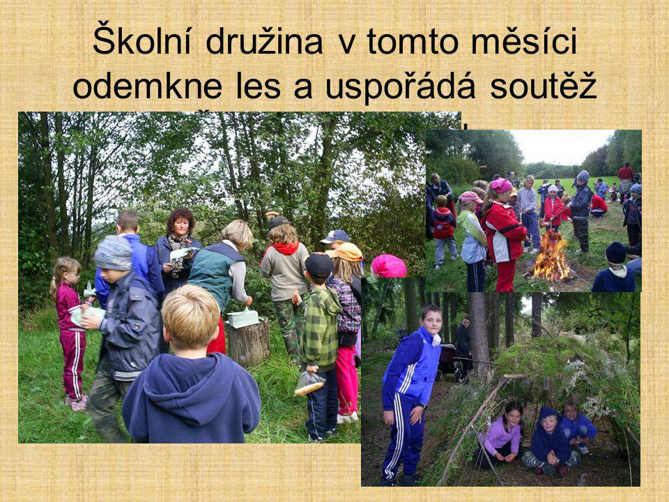 Školní družina v tomto měsíci odemkne les a uspořádá soutěž Čarodějnice roku.