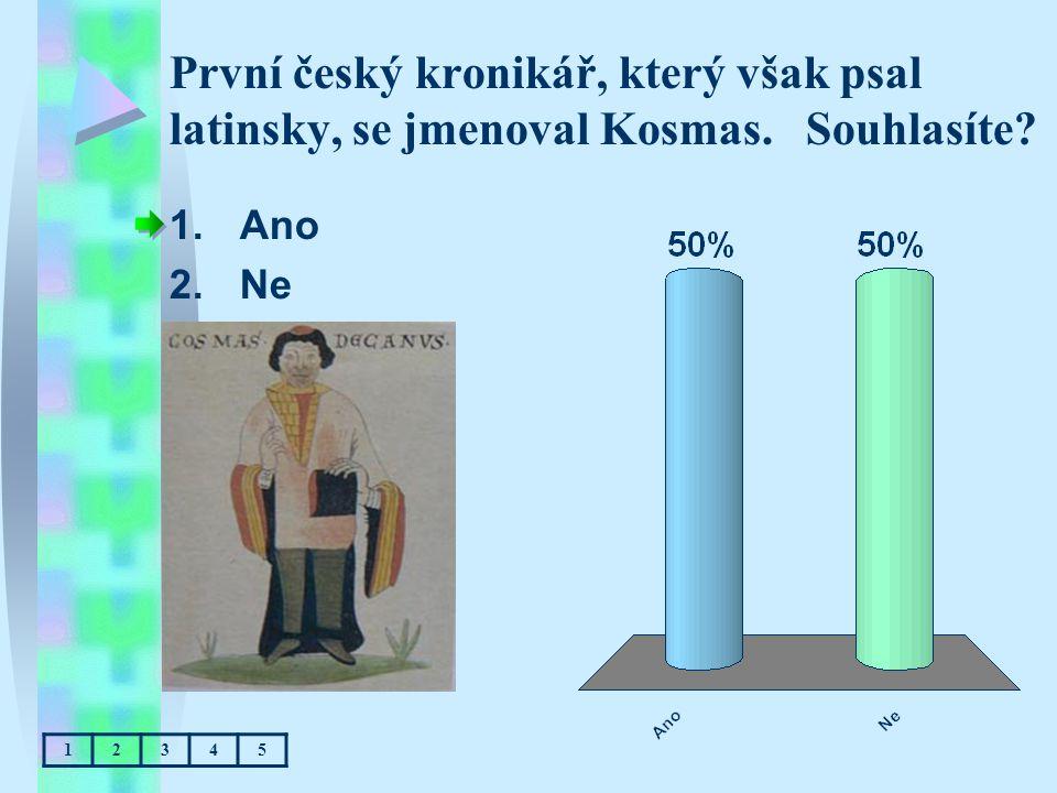 První český kronikář, který však psal latinsky, se jmenoval Kosmas
