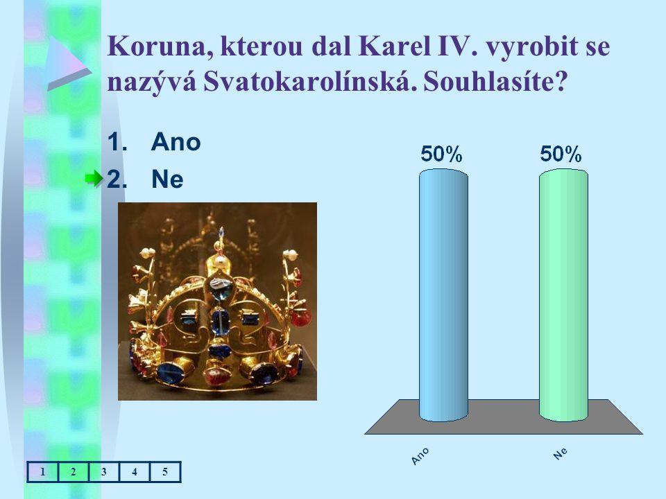 Koruna, kterou dal Karel IV. vyrobit se nazývá Svatokarolínská