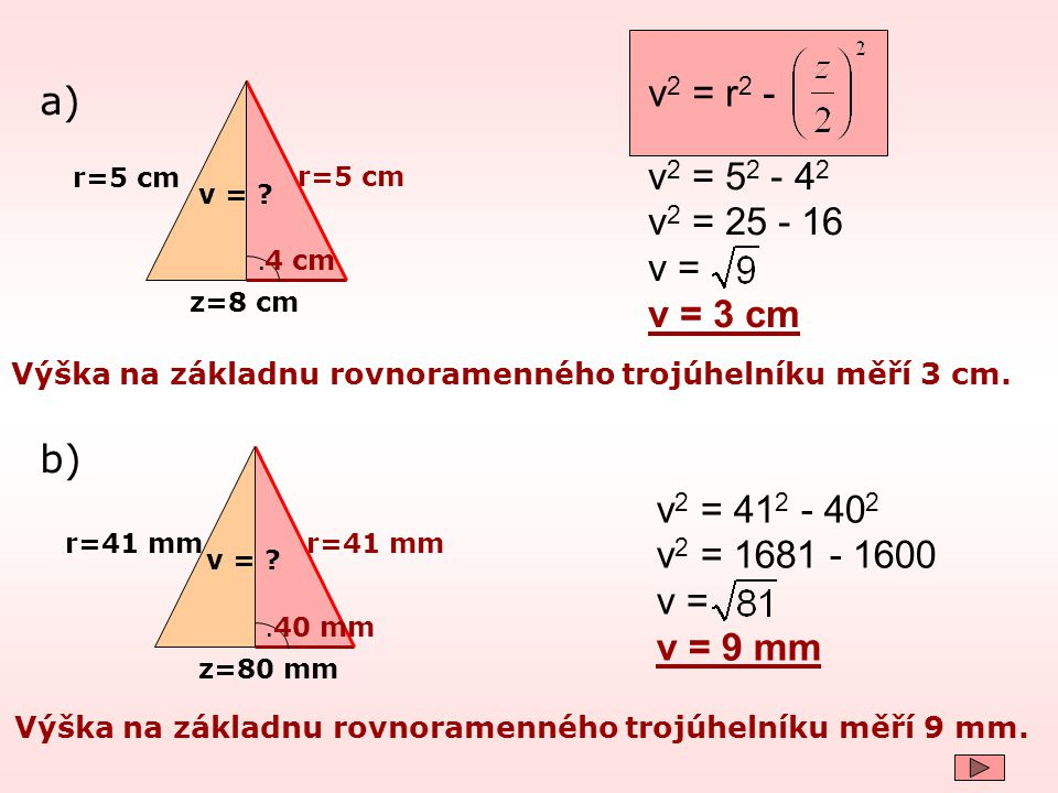 v2 = r2 - a) v2 = 52 - 42 v2 = 25 - 16 v = v = 3 cm b) v2 = 412 - 402