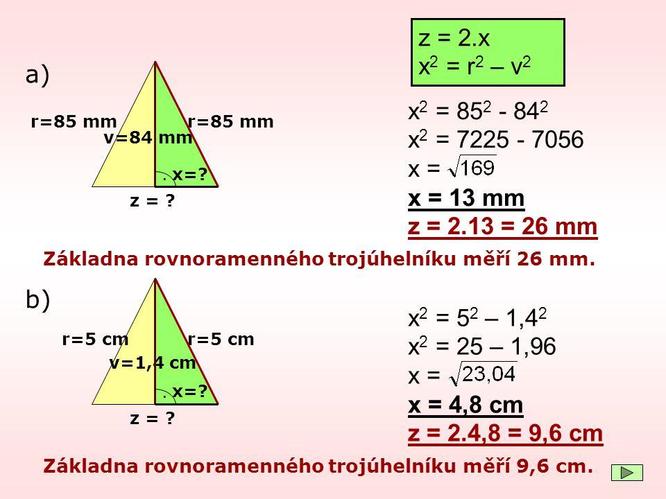 z = 2.x x2 = r2 – v2 a) x2 = 852 - 842 x2 = 7225 - 7056 x = x = 13 mm