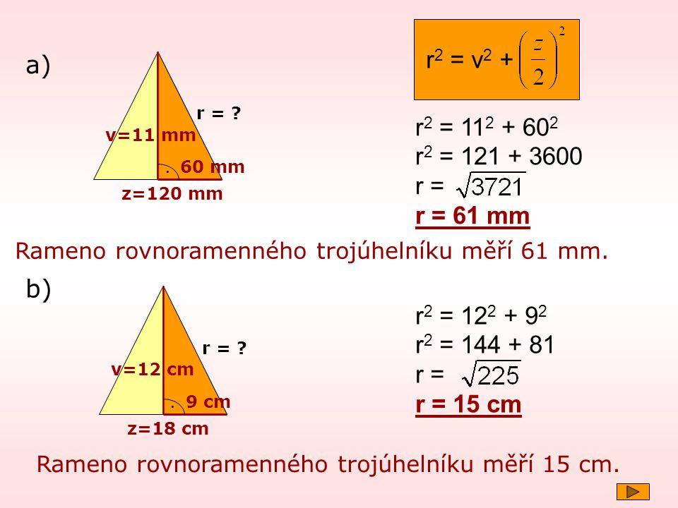 r2 = v2 + a) r2 = 112 + 602 r2 = 121 + 3600 r = r = 61 mm b)