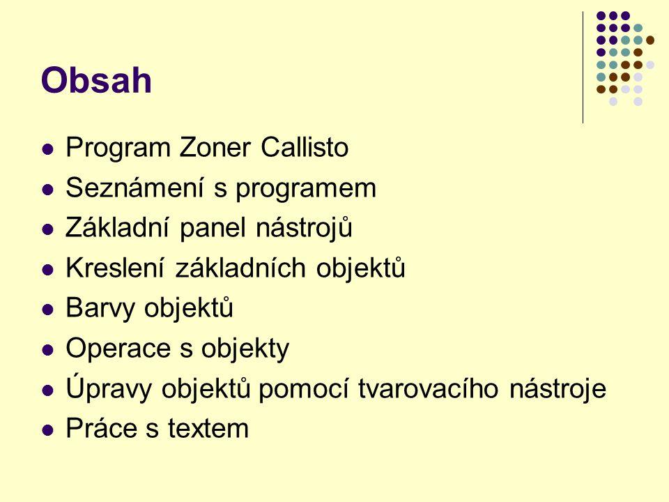 Obsah Program Zoner Callisto Seznámení s programem